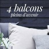 4 Balcons pleins d'avenir
