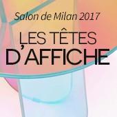 Salon de Milan 2017 : Les têtes d'affiche